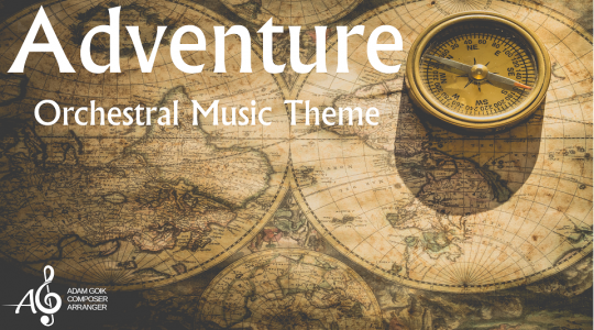 Adventure – Orchestral Music Theme